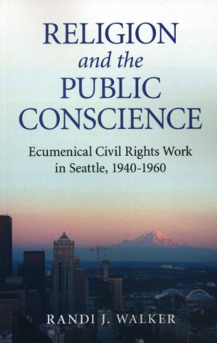 9781780990811: Religion and the Public Conscience: Ecumenical Civil Rights Work in Seattle, 1940-1960