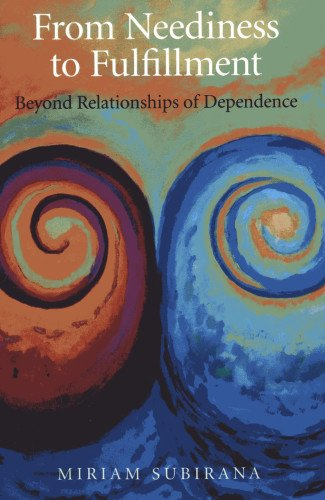 From Neediness to Fulfillment: Beyond Relationships of Dependence: Miriam Subirana