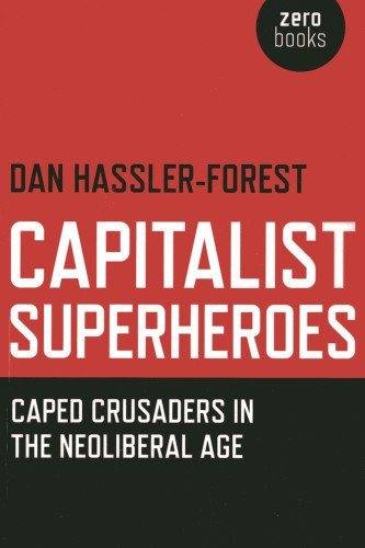 9781780991795: Capitalist Superheroes: Caped Crusaders in the Neoliberal Age