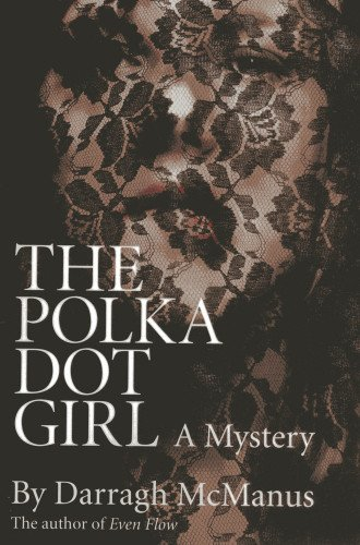 The Polka Dot Girl: McManus, Darragh
