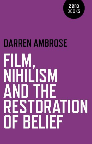 9781780992457: Film, Nihilism and the Restoration of Belief