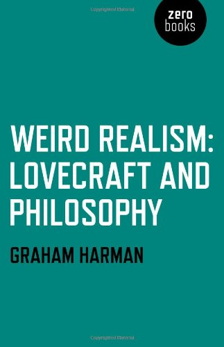 9781780992525: Weird Realism: Lovecraft and Philosophy