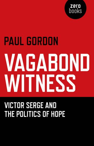 9781780993270: Vagabond Witness: Victor Serge and the politics of hope