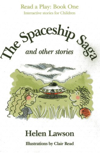The Spaceship Saga and Other Stories: Read a Play - Book 1: Lawson, Helen
