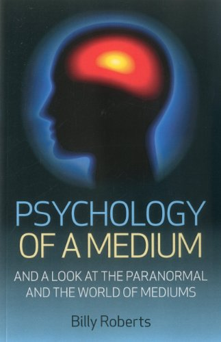 9781780993966: Psychology of a Medium: And A Look At The Paranormal And The World Of Mediums
