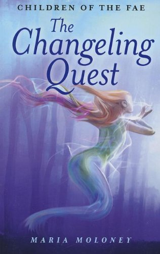 The Changeling Quest: Children of the Fae: Moloney, Maria