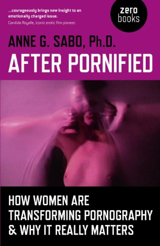 9781780994802: After Pornified: How Women Are Transforming Pornography & Why It Really Matters