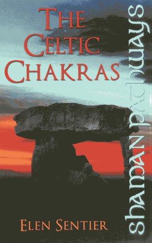 Shaman Pathways - The Celtic Chakras: Sentier, Elen