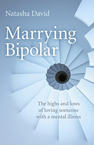 Marrying Bipolar: The highs and lows of loving someone with a mental illness: Natasha David