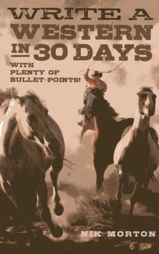 9781780995915: Write a Western in 30 Days: With Plenty of Bullet-Points!