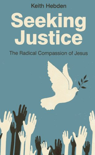 9781780996882: Seeking Justice: The Radical Compassion of Jesus