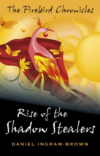 9781780996943: The Firebird Chronicles: Rise of the Shadow Stealers