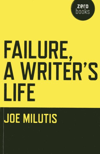 9781780997049: Failure, a Writer's Life