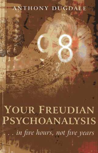 9781780997636: Your Freudian Psychoanalysis. . . in five hours, not five years