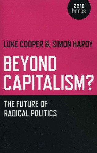 9781780998329: Beyond Capitalism?: The Future of Radical Politics