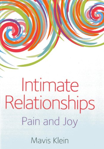 Intimate Relationships: Pain and Joy: Klein, Mavis
