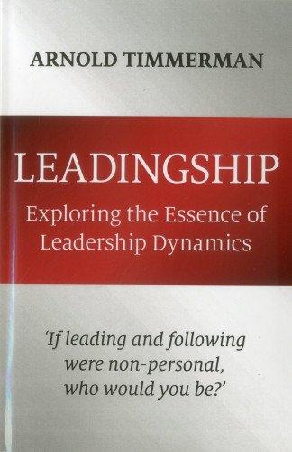 9781780998619: Leadingship: Exploring the Essence of Leadership Dynamics