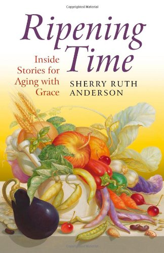 9781780999630: Ripening Time: Inside Stories for Aging with Grace