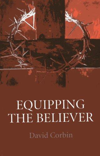 Equipping The Believer: David Corbin