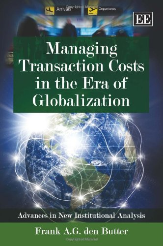 Managing Transaction Costs in the Era of Globalization: Den Butter, Frank A. G.