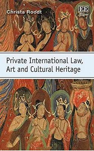Private International Law, Art and Cultural Heritage: Roodt, Christa