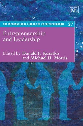 Entrepreneurship and Leadership (The International Library of Entrepreneurship series, #27): Donald...