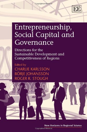 9781781002834: Entrepreneurship, Social Capital and Governance: Directions for the Sustainable Development and Competitiveness of Regions (New Horizons in Regional Science)