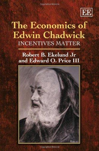 9781781005033: The Economics of Edwin Chadwick: Incentives Matter