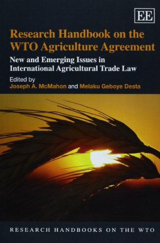 9781781005378: Research Handbook on the WTO Agriculture Agreement: New and Emerging Issues in International Agricultural Trade Law (Research Handbooks on the WTO Series) (Elgar Original reference)