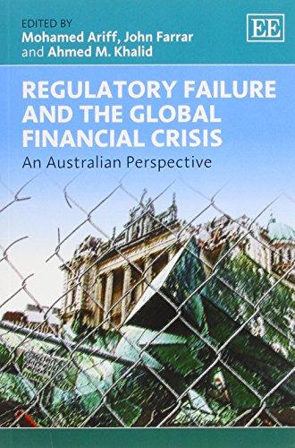 Regulatory Failure and the Global Financial Crisis: Ariff, Mohamed (EDT)/ Farrar, John (EDT)/ ...