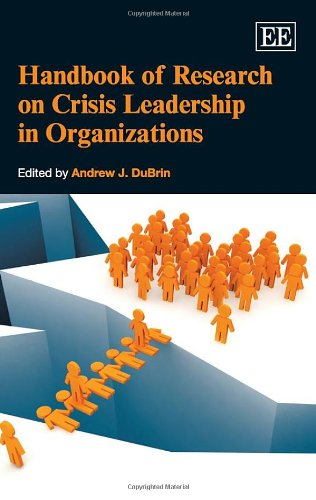 Handbook of Research on Crisis Leadership in: Andrew J. DuBrin