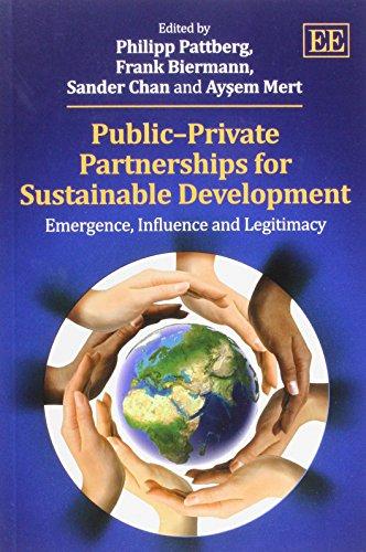 9781781006528: Public-Private Partnerships for Sustainable Development: Emergence, Influence and Legitimacy