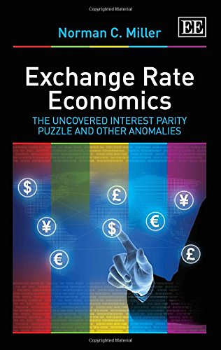 Exchange Rate Economics: The Uncovered Interest Parity Puzzle and Other Anomalies: Norman C. Miller