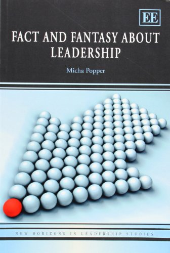 9781781007112: Fact and Fantasy About Leadership (New Horizons in Leadership Studies Series)