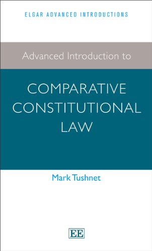 9781781007310: Advanced Introduction to Comparative Constitutional Law (Elgar Advanced Introductions series)