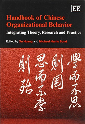 9781781007839: Handbook of Chinese Organizational Behavior: Integrating Theory, Research and Practice (Research Handbooks in Business and Management series) (Elgar Original Reference)