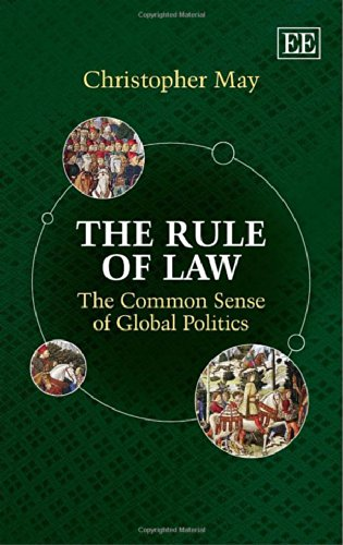 9781781008942: The Rule of Law: The Common Sense of Global Politics