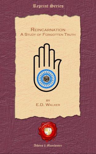 Reincarnation. A Study of Forgotten Truth: Walker, E. D.