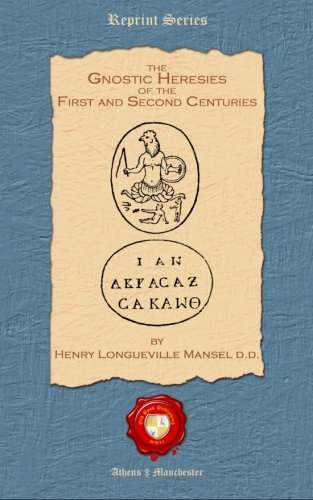 9781781071649: The Gnostic Heresies of the First and Second Centuries