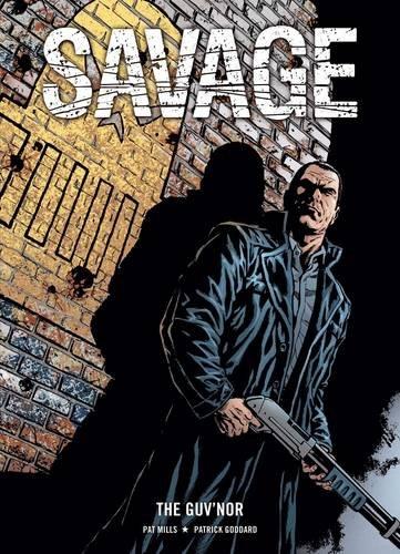 Savage: The Guv'nor: Mills, Pat; Goddard, Patrick