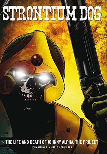 Strontium Dog: the Life and Death of Jonny Alpha