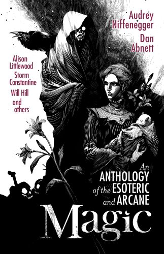 Magic: An Anthology of the Esoteric and Arcane (1781080542) by Audrey Niffenegger; Dan Abnett; Gemma Files