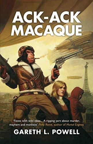 Ack-Ack Macaque: Gareth L. Powell