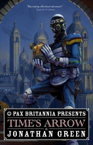 9781781080634: Time's Arrow (Pax Britannia)