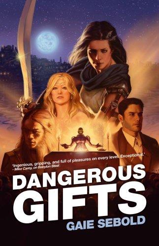 Dangerous Gifts: A Babylon Steel Novel (Babylon Steel Novels): Gaie Sebold