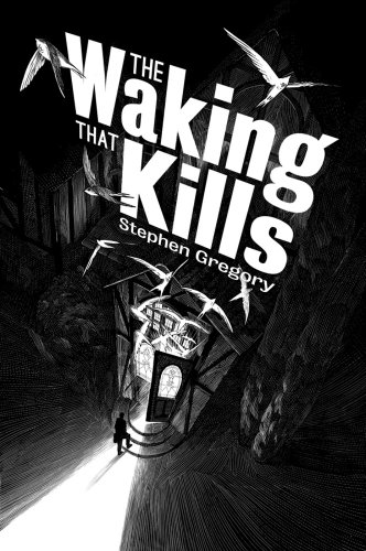 The Waking That Kills: Stephen Gregory