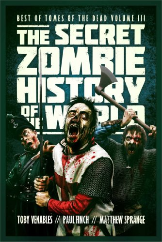 9781781081600: The Secret Zombie History of the World: Best of Tomes of the Dead, Volume 3