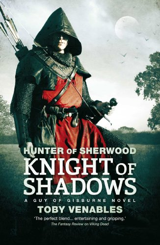 9781781081624: Hunter of Sherwood: Knight of Shadows (Hunter of Sherwood: Guy of Gisburne)