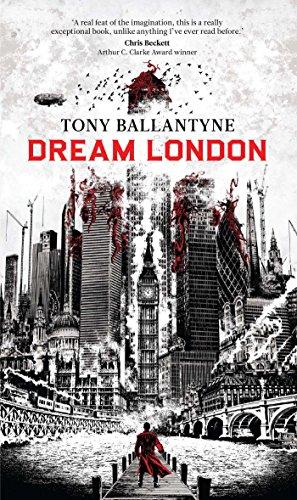 Dream London: Tony Ballantyne