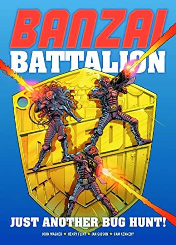 Banzai Battalion: Just Another Bug Hunt: John Wagner